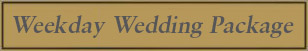 Weekday Wedding Package.jpg